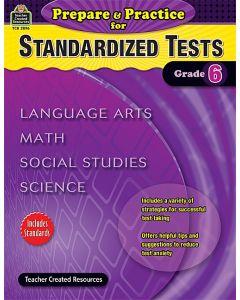 Prepare & Practice for Standardized Tests (Gr. 6)