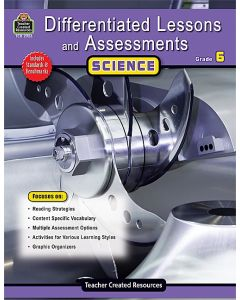 Differentiated Lessons & Assessments: Science (Gr. 6)