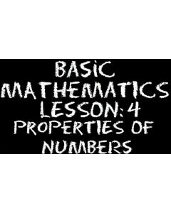 Basic Mathematics 4 – Numbers – Properties of Numbers