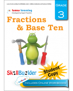 Lumos Fractions and Base Ten Skill Builder, Grade 3 - Addition & Subtraction and Fractions of a Whole, Student Copy