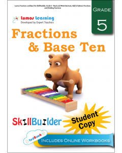 Lumos Fractions and Base Ten Skill Builder, Grade 5 - Read and Write Decimals, Add & Subtract Fractions and Dividing Fractions, Student Copy