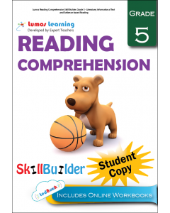 Lumos Reading Comprehension Skill Builder, Grade 5 - Literature, Informational Text and Evidence-based Reading, Student Copy