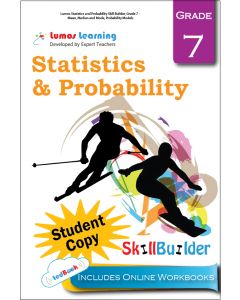 Lumos Statistics and Probability Skill Builder, Grade 7 - Mean, Median and Mode, Probability Models, Student Copy