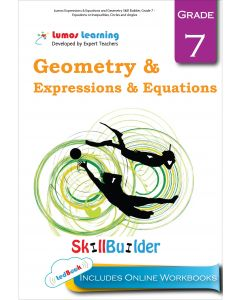 Lumos Expressions & Equations and Geometry Skill Builder, Grade 7 - Equations or Inequalities, Circles and Angles - Teacher Copy