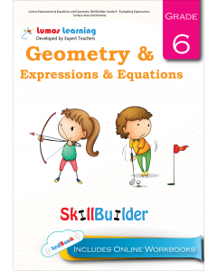 Lumos Expressions & Equations and Geometry Skill Builder, Grade 6 - Evaluating Expressions, Surface Area and Volume - Teacher Copy