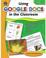 Using Google Docs™ in the Classroom (Gr. 4-5)