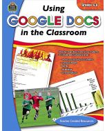Using Google Docs™ in the Classroom (Gr. 6-8)