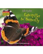 Listen-Read-Think Science: Life Cycles: Caterpillar to Butterfly