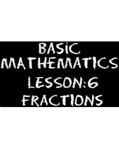 Basic Mathematics 6 – Fractions