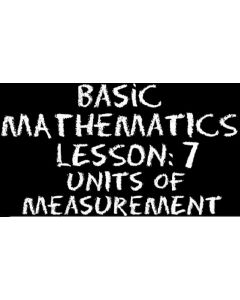 Basic Mathematics 7 – Units of Measurement