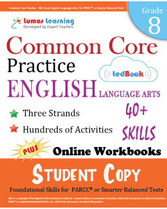 Common Core Practice tedBook ® - Grade 8 ELA, Student Copy