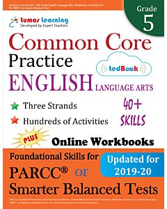 Common Core Practice tedBook ® - Grade 5 ELA, Teacher Copy