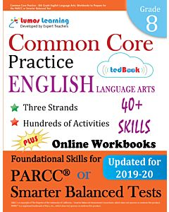 Common Core Practice tedBook ® - Grade 8 ELA, Teacher Copy