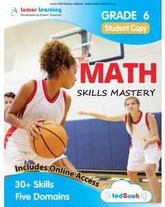 Skills Mastery tedBook® - Grade 6 Math, Student Copy