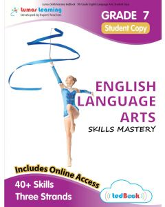 Skills Mastery tedBook ® - Grade 7 ELA, Student Copy