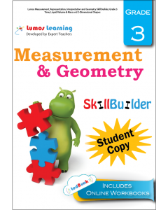 Lumos Measurement, Representation, Interpretation and Geometry Skill Builder, Grade 3 - Time, Liquid Volume & Mass and 2-Dimensional Shapes, Student Copy