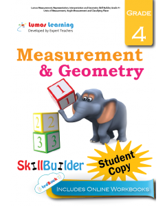 Lumos Measurement, Representation, Interpretation and Geometry Skill Builder, Grade 4 - Units of Measurement, Angle Measurement and Classifying Plane, Student Copy