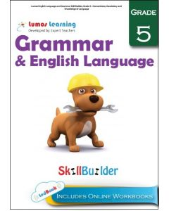 Lumos English Language and Grammar Skill Builder, Grade 5 - Conventions, Vocabulary and Knowledge of Language - Teacher copy