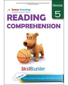 Lumos Reading Comprehension Skill Builder, Grade 5 - Literature, Informational Text and Evidence-based Reading - Teacher Copy