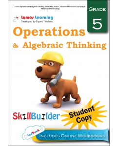 Lumos Operations and Algebraic Thinking Skill Builder, Grade 5 - Numerical Expressions and Analyze Patterns and Relationships, Student Copy