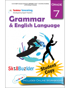 Lumos English Language and Grammar Skill Builder, Grade 7 - Conventions, Vocabulary and Knowledge of Language, Student Copy