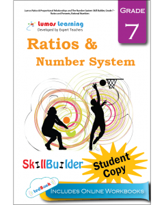 Lumos Ratios & Proportional Relationships and The Number System Skill Builder, Grade 7 - Ratios and Percents, Rational Numbers, Student Copy