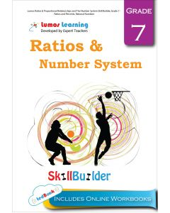 Lumos Ratios & Proportional Relationships and The Number System Skill Builder, Grade 7 - Ratios and Percents, Rational Numbers - Teacher Copy