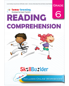 Lumos Reading Comprehension Skill Builder, Grade 6 - Literature, Informational Text and Evidence-based Reading - Teacher Copy